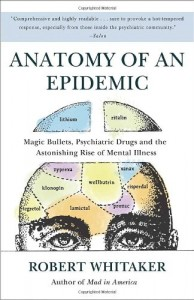 http://www.amazon.com/Anatomy-Epidemic-Bullets-Psychiatric-Astonishing/dp/0307452425/ref=sr_1_1?ie=UTF8&qid=1361373011&sr=8-1&keywords=anatomy+of+an+epidemic`