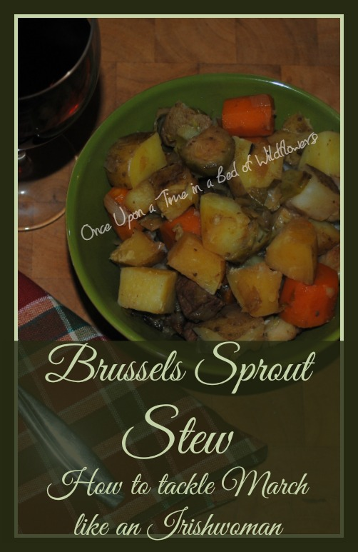 Brussels Sprout Stew -- perfect for a cold March evening // Once Upon a Time in a Bed of Wildflowers