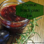 Rosemary French Prune Jam | Once Upon a Time in a Bed of Wildflowers