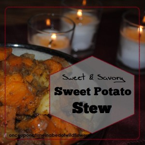 Sweet & Savory Sweet Potato Stew | Once Upon a Time in a Bed of Wildflowers