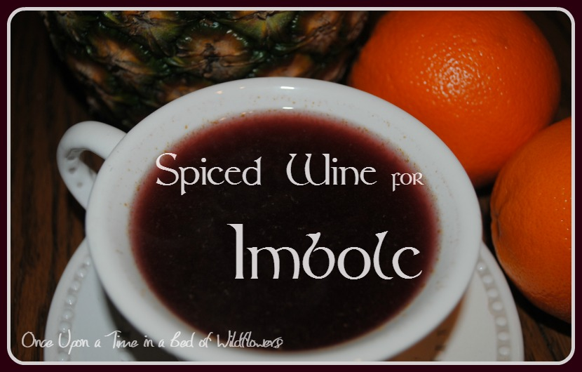 Spiced Wine for Imbolc // Once Upon a Time in a Bed of Wildflowers