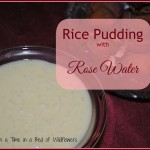 Rice Pudding with Rose Water / Once Upon a Time in a Bed of Wildflowers