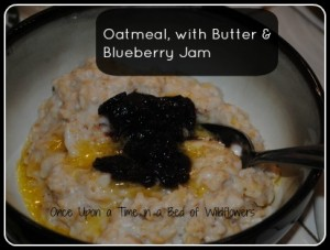Oatmeal with Butter & Blueberry Jam