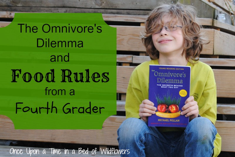 Food Rules from a Fourth Grader // Once Upon a Time in a Bed of Wildflowers