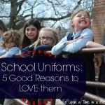 5 Good Reasons to LOVE school uniforms