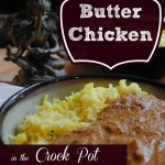 Butter Chicken in the Crock Pot // Once Upon a Time in a Bed of Wildflowers