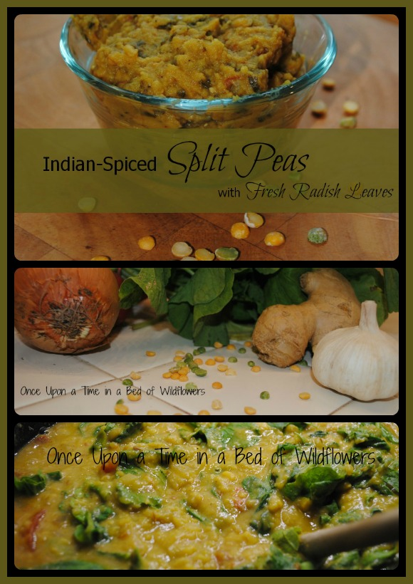 Indian-Spiced Split Peas with Fresh Radish Leaves // Once Upon a Time in a Bed of Wildflowers
