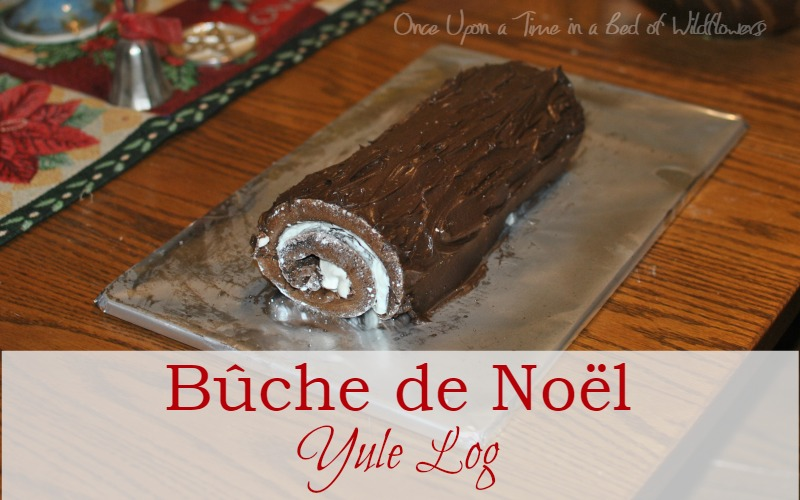 Bûche de Noël or Yule Log // Once Upon a Time in a Bed of Wildflowers