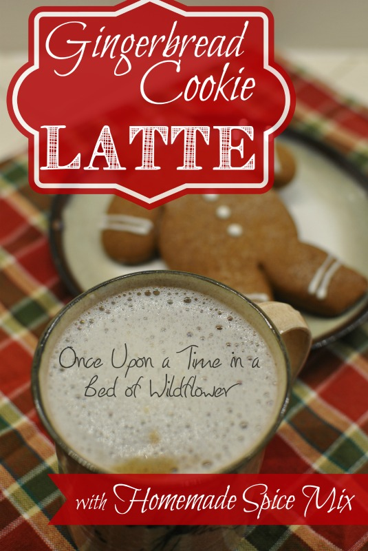 Gingerbread Cookie Latte (with homemade Gingerbread Spice Mix) via Once Upon a Time in a Bed of Wildflowers