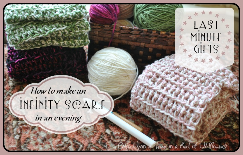 Looking for a last-minute holiday gift? Try making an infinity scarf -- you should be able to get it done in an evening! / Once Upon a Time in a Bed of Wildflowers