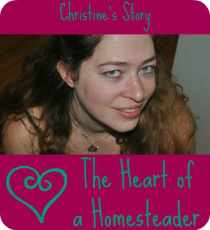 Heart of a Homesteader: Christine's Story at The 104 Homestead
