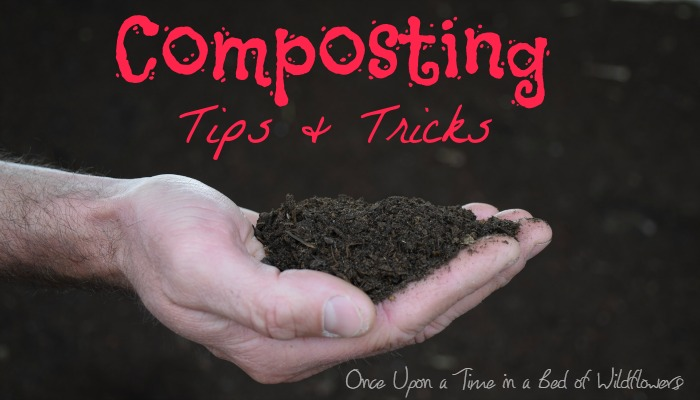 Composting Tips & Tricks (A My Week on Wednesday Post) // Once Upon a Time in a Bed of Wildflowers