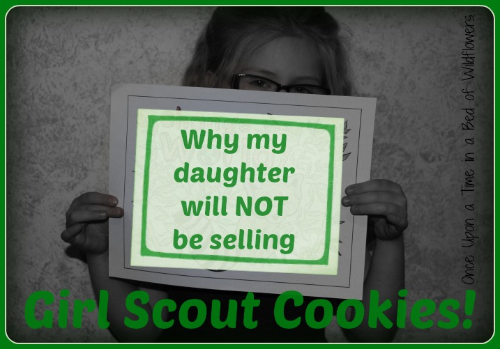 Why my daughter will NOT be selling Girl Scout Cookies // Once Upon a Time in a Bed of Wildflowers